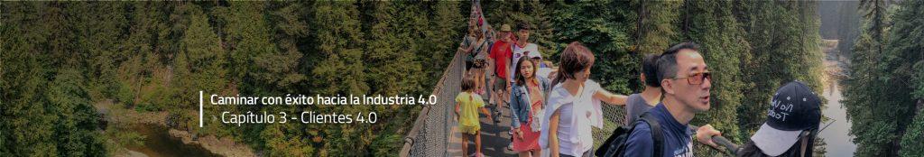 Caminar con éxito hacia la Industria 4.0: Capítulo 3 – Clientes 4.0