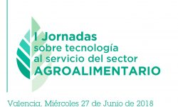 I Jornadas Tecnologías al Servicio Sector Agroalimentario