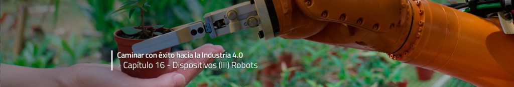 Caminar con éxito hacia la Industria 4.0: Capítulo 16 – Robots