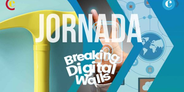 "Jornada ""Breaking Digital Walls"" 