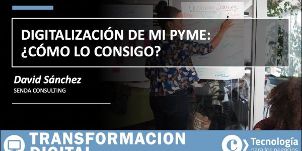 Digitalización de mi PYME ¿Cómo lo consigo? | David Sánchez
