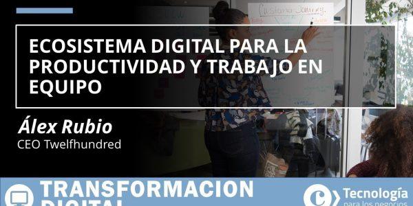 Ecosistema digital para la PRODUCTIVIDAD y TRABAJO EN EQUIPO | Álex Rubio