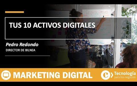Tus DIEZ ACTIVOS digitales | Pedro Redondo