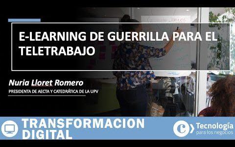 E-LEARNING de guerrilla para el TELETRABAJO | Nuria Lloret Romero