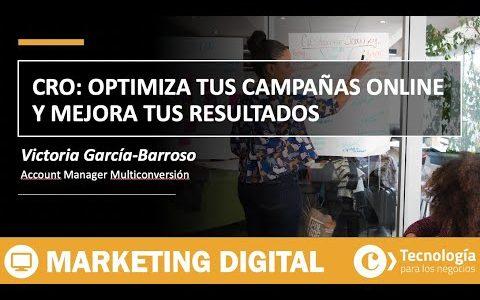 CRO: Optimiza tus campañas online y mejora tus resultados sin invertir más | Victoria García-Barroso