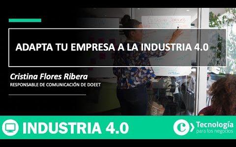 Adapta tu empresa a la INDUSTRIA 4.0 | Cristina Flores Ribera