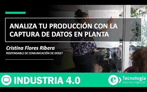 Analiza tu PRODUCCIÓN con la captura de DATOS en planta | Cristina Flores Ribera